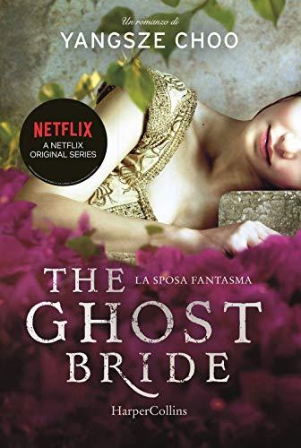 The Ghost Bride. La sposa fantasma by Yangsze Choo