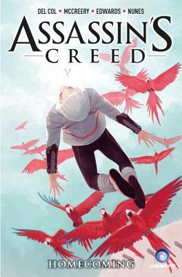 Assassin's Creed: Volume 3 Homecoming by Ivan Nunes, Neil Edwards, Anthony Del Col, Conor McCreery