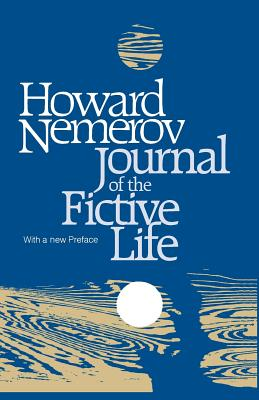 Journal of the Fictive Life by Howard Nemerov