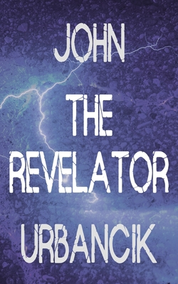 John The Revelator by John Urbancik