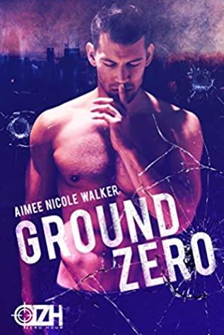Ground Zero by Aimee Nicole Walker