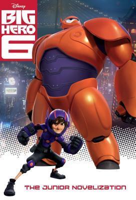 Big Hero 6 Junior Novelization (Disney Big Hero 6) by Walt Disney Company, Irene Trimble