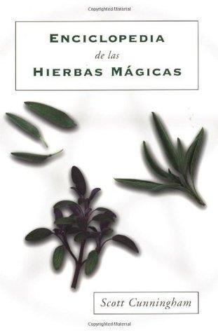 Enciclopedia de las Hierbas Mágicas by Scott Cunningham