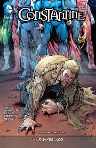 Constantine, Volume 2: Blight by Ray Fawkes, Renato Guedes