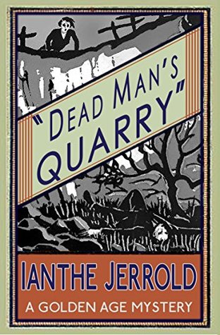 Dead Man's Quarry: A Golden Age Mystery by Ianthe Jerrold, Curtis Evans