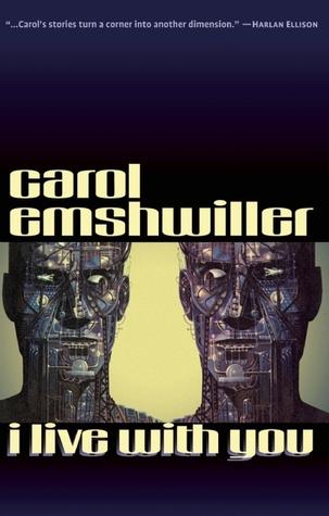 I Live with You by Carol Emshwiller