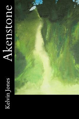Akenstone by Kelvin I. Jones
