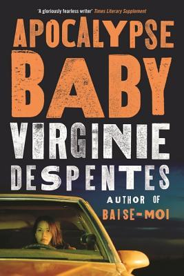 Apocalypse Baby by Siân Reynolds, Virginie Despentes