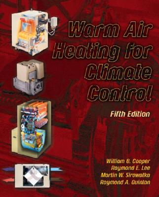 Warm Air Heating for Climate Control by Martin Sirowatka, William Cooper, Raymond Lee