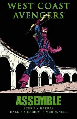 West Coast Avengers: Assemble by Luke McDonnell, Don Hudson, Roger Stern, Bob Hall, Bob Harras, Roy Thomas, Al Milgrom, Bob Harris