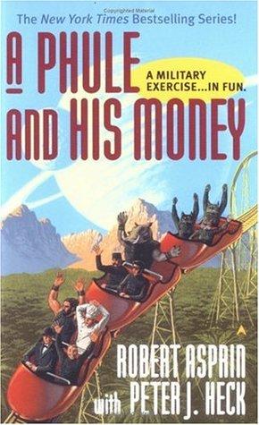 A Phule and His Money by Peter J. Heck, Robert Lynn Asprin