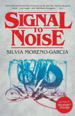 Signal to Noise by Silvia Moreno-Garcia
