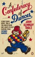 A Confederacy of Dunces by John Kennedy Toole, Walker Percy