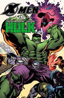 X-Men vs. Hulk by Doug Moench, Roger Stern, Joyce Chin, Andrea Di Vito, Christos Gage, John Byrne, Marc Sumerak, Alexander Zalben, Sanford Green, Chris Claremont
