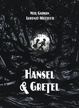 Hansel and Gretel by Neil Gaiman, Lorenzo Mattotti