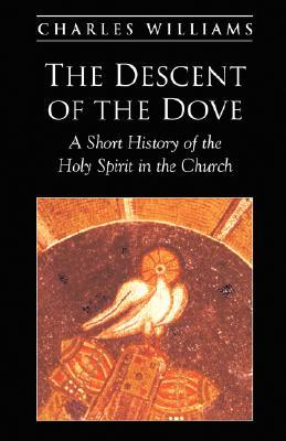 The Descent of the Dove by Charles Williams