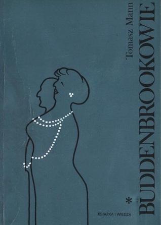 Buddenbrookowie, Dzieje upadku rodziny by Ewa Librowiczowa, Thomas Mann