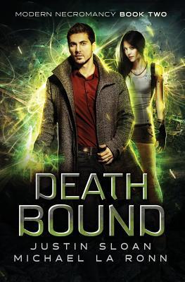 Death Bound by Justin Sloan, Michael La Ronn