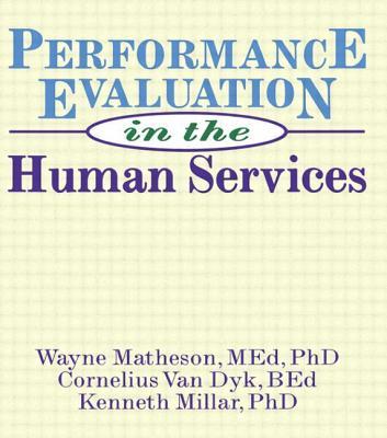 Performance Evaluation in the Human Services by Simon Slavin, Kenneth Millar, Wayne Matheson