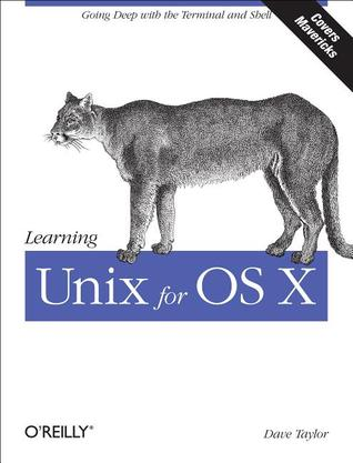Learning Unix for OS X Mountain Lion: Using Unix and Linux Tools at the Command Line by Dave Taylor