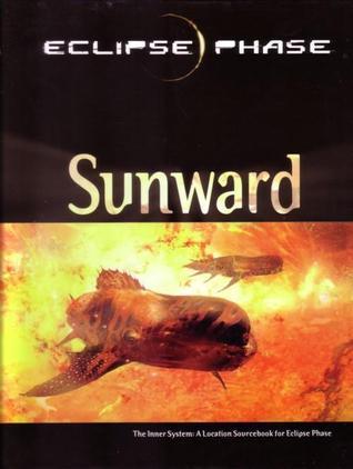 Eclipse Phase: Sunward by Jack Graham, Posthuman Studios, Andrew Peregrine, Rob Boyle, Steve Mohan, John Snead, Lars Blumenstein, Aaron Rosenberg