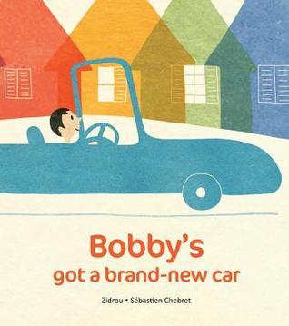 Bobby's Got a Brand-New Car by Zidrou, Sébastien Chebret