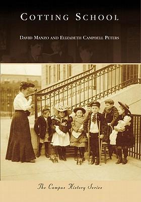 Cotting School by David Manzo, Elizabeth Peters