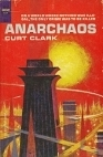 Anarchaos by Curt Clark, Donald E. Westlake