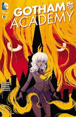 Gotham Academy #12 by Karl Kerschl, Brenden Fletcher, Becky Cloonan