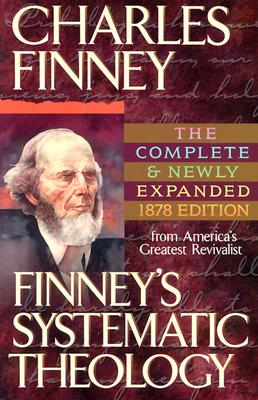 Finney's Systematic Theology by Charles G. Finney