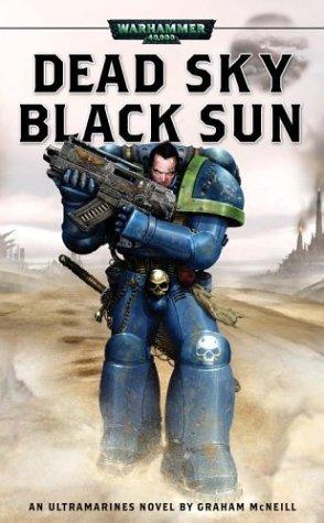 Dead Sky, Black Sun by Graham McNeill, Marc Gascoigne