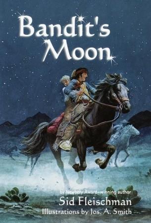 Bandit's Moon by Sid Fleischman, Jos. A. Smith