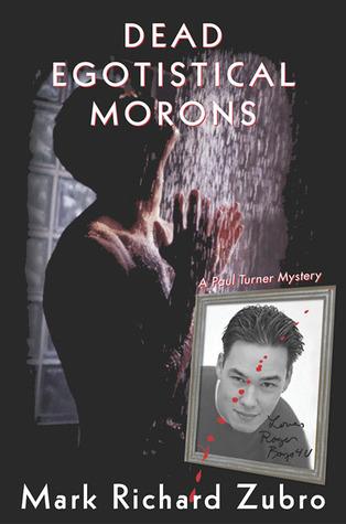 Dead Egotistical Morons by Mark Richard Zubro