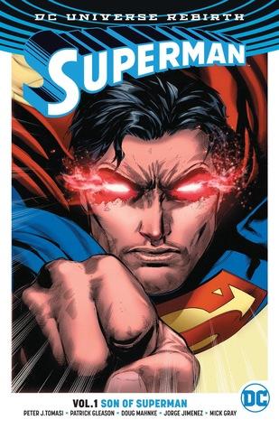Superman, Volume 1: Son of Superman by Alejandro Sanchez, Wil Quintana, Patrick Gleason, Mick Gray, Doug Mahnke, Peter J. Tomasi, Jorge Jimenez, Jaime Mendoza, John Kalisz, Rob Leigh