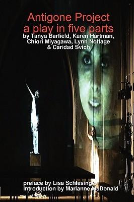 Antigone Project by Karen Hartman, Caridad Svich, Chiori Miyagawa, Lynn Nottage