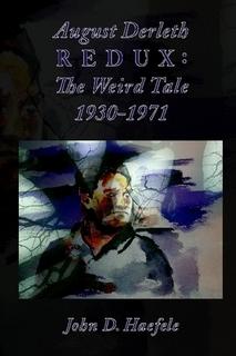 August Derleth Redux: The Weird Tale 1930-1971 by John D. Haefele