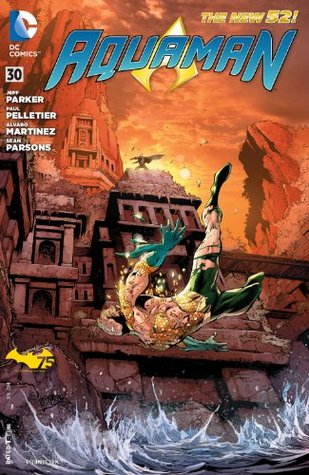 Aquaman (2011-) #30 by Paul Pelletier, Jeff Parker, Alvaro Martinez