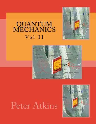 Quantum Mechanics: Vol I by Payman Sheriff, Peter Atkins, Ronald Friedman