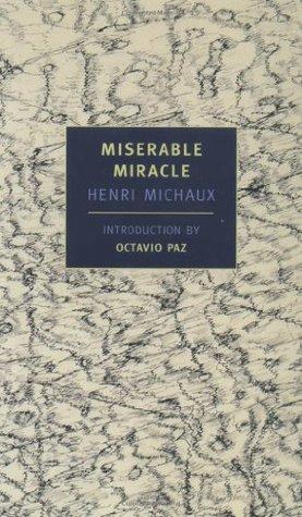 Miserable Miracle by Octavio Paz, Henri Michaux, Louise Varèse, Anna Moschovakis