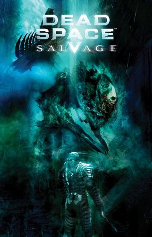 Dead Space: Salvage by Christopher Shy, Antony Johnston