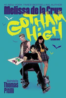 Gotham High by Melissa de la Cruz, Thomas Pitilli