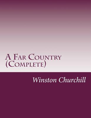 A Far Country (Complete) by Winston Churchill
