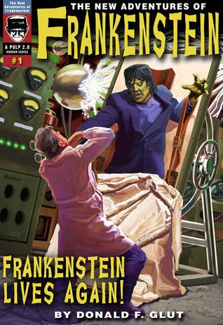 Frankenstein lives again! (The New Adventures of Frankenstein) by Donald F. Glut
