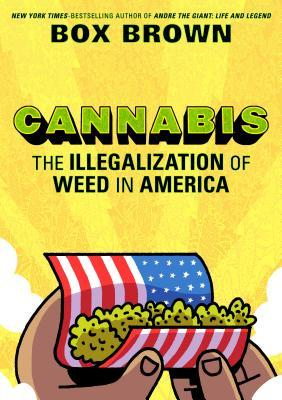 Cannabis: The Illegalization of Weed in America by Box Brown