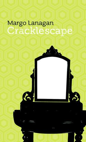 Cracklescape by Jane Yolen, Margo Lanagan, Alisa Krasnostein