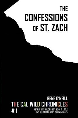 The Confessions of St. Zach: The Cal Wild Chronicles #1 by