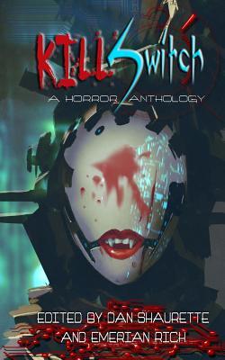 Kill Switch by Garth Von Buchholz, Emerian Rich, Chantal Boudreau
