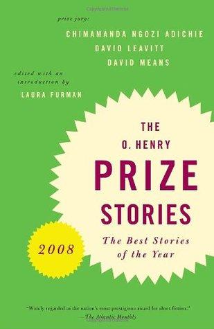 O. Henry Prize Stories 2008 by Laura Furman, Chimamanda Ngozi Adichie, David Leavitt, David Means
