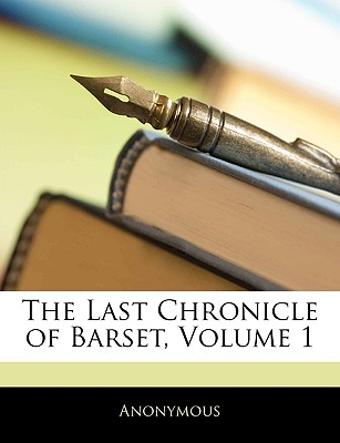 The Last Chronicle of Barset, Volume 1 by