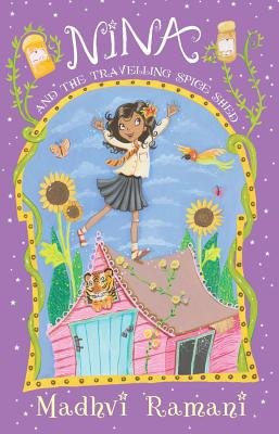 Nina and the Travelling Spice Shed by Madhvi Ramani